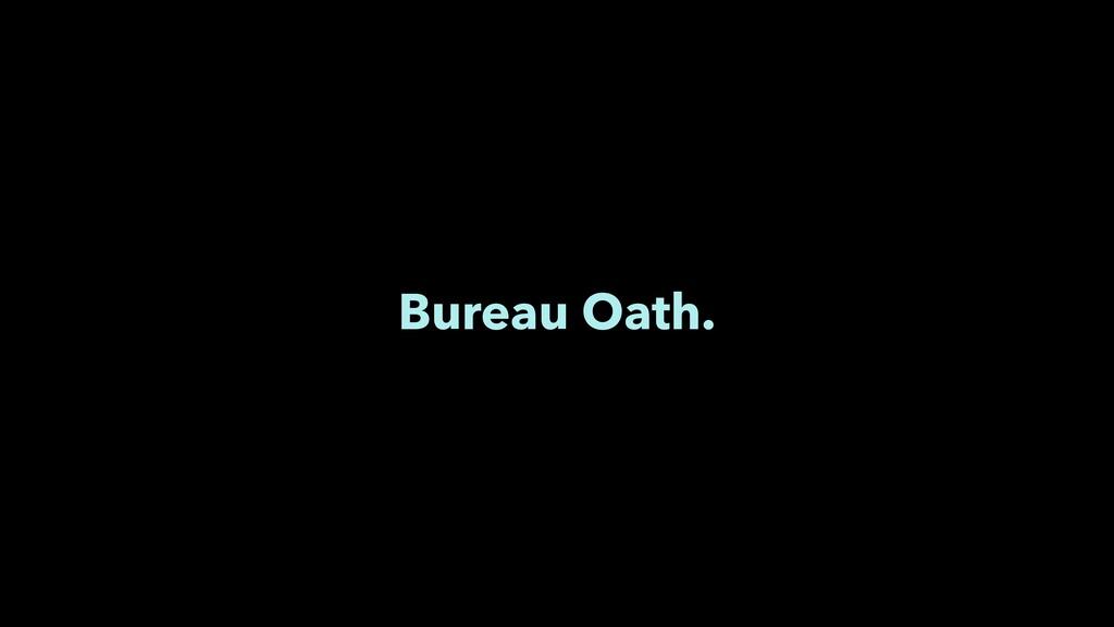 Bureau Oath.