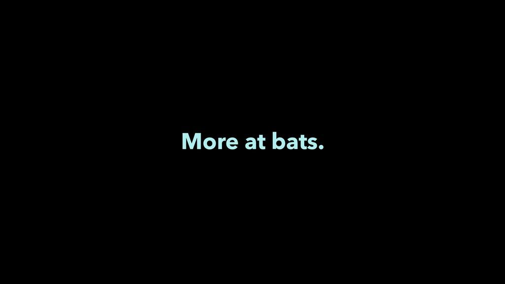 More at bats.