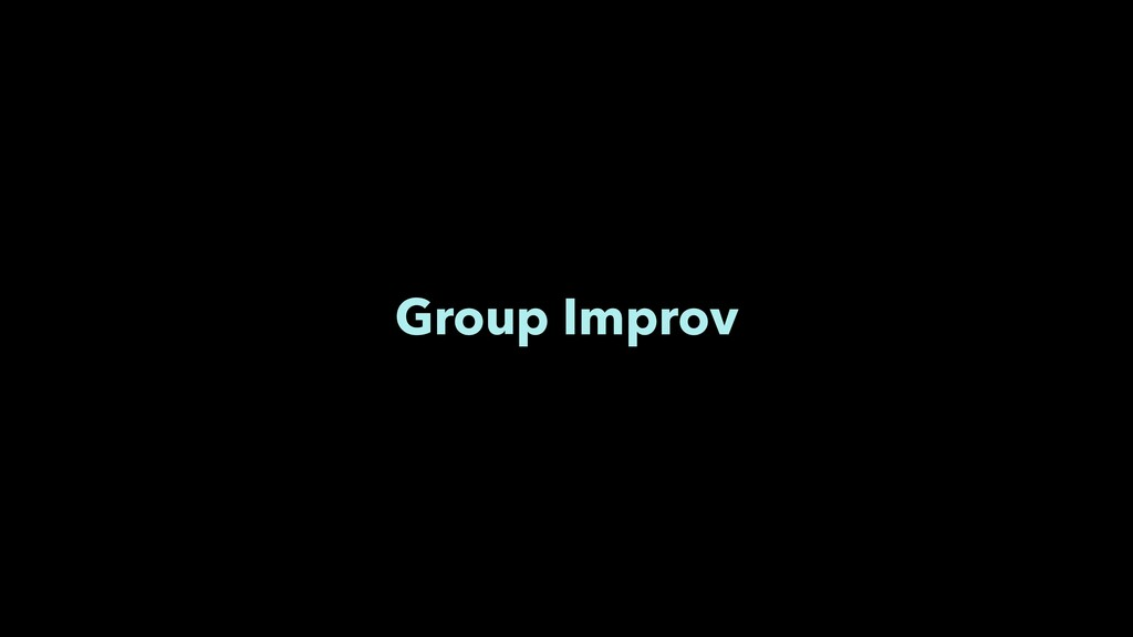 Group Improv