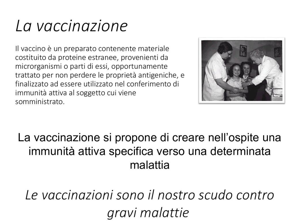 Il vaccino è un preparato contenente materiale ...