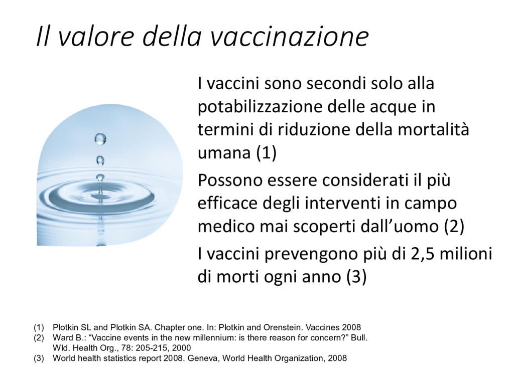 Il valore della vaccinazione I vaccini sono sec...