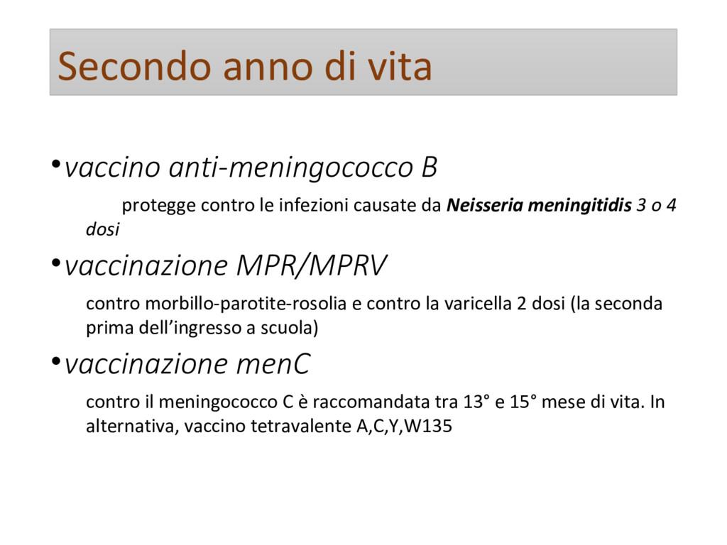 Secondo anno di vita •vaccino anti-meningococco...