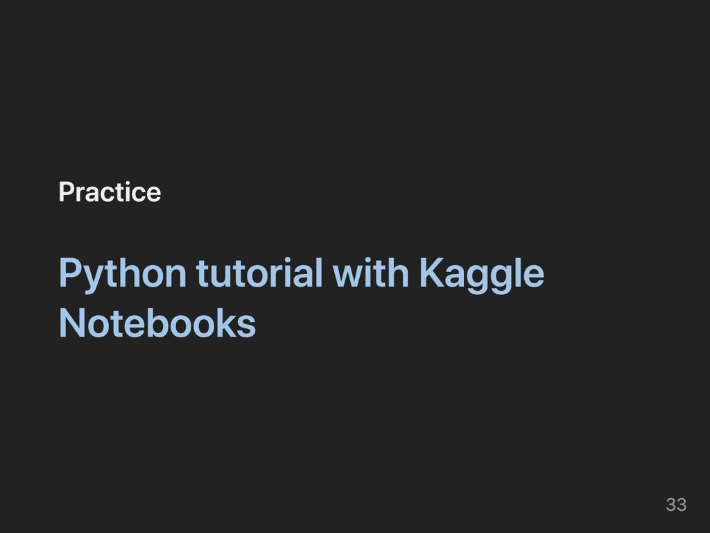 Practice Python tutorial with Kaggle Notebooks ...