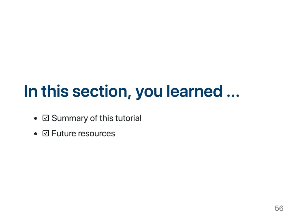 In this section, you learned ... ☑ Summary of t...