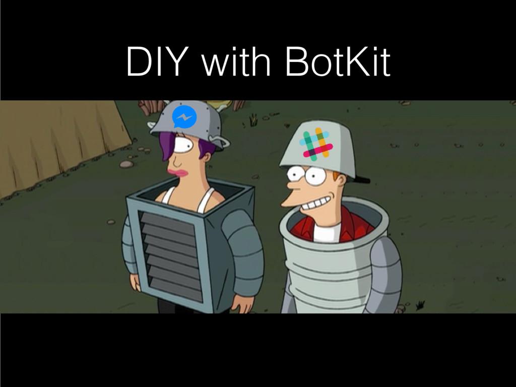 DIY with BotKit