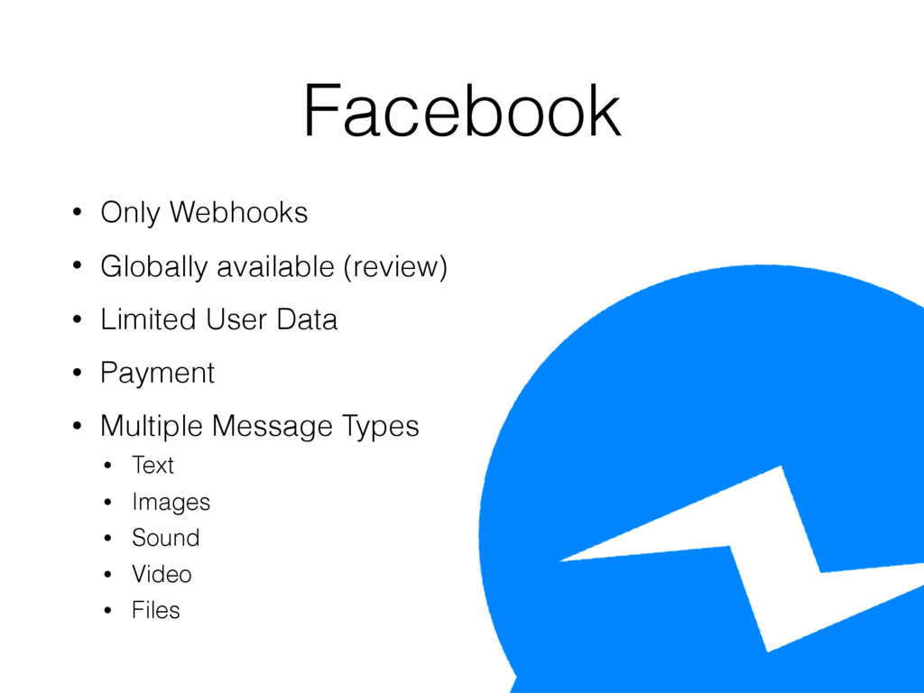 Facebook • Only Webhooks • Globally available (...