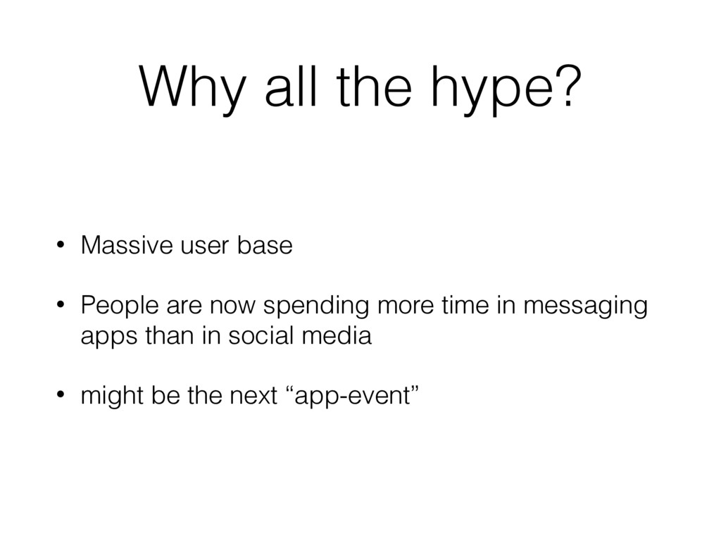 Why all the hype? • Massive user base • People ...