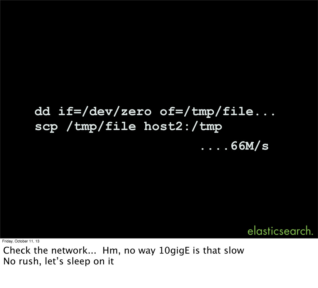 dd if=/dev/zero of=/tmp/file... scp /tmp/file h...