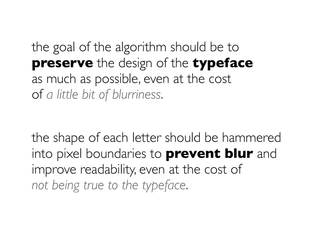the goal of the algorithm should be to preserve...