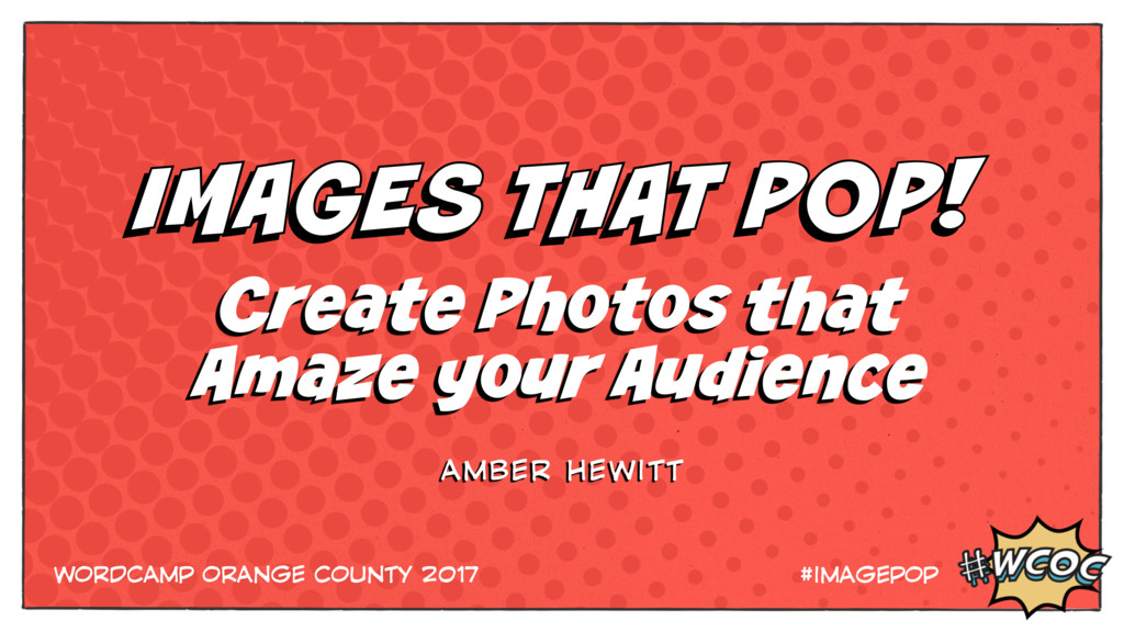 Create Photos that Amaze your Audience AMBER HE...