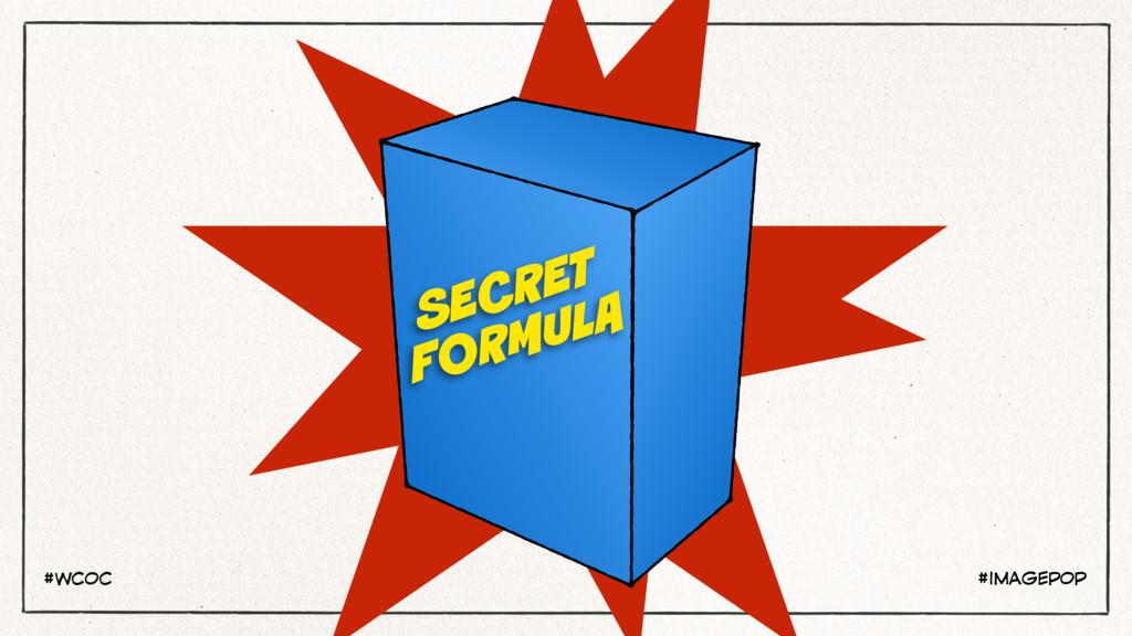 #IMAGEPOP #WCOC SECRET FORMULA