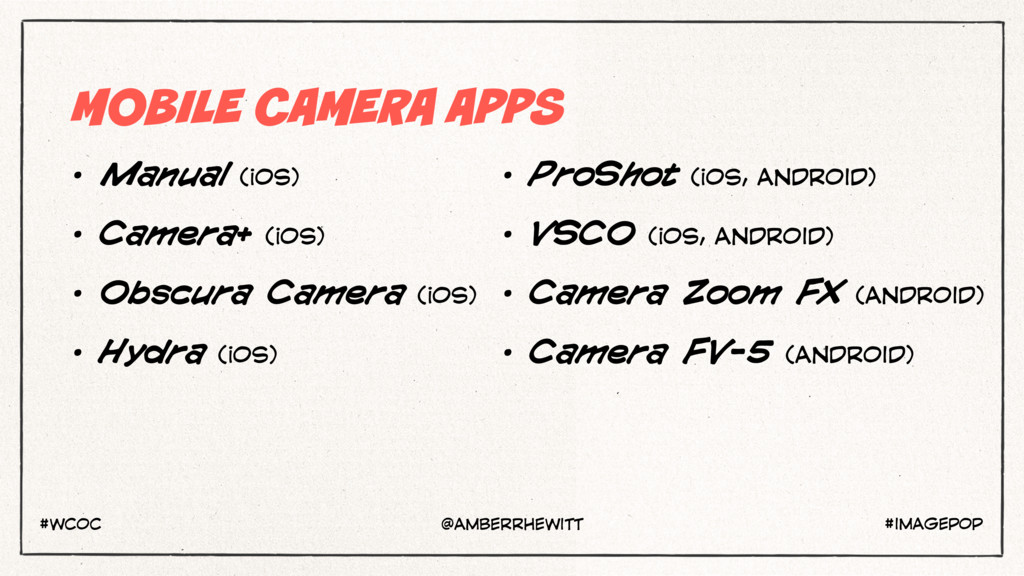MOBILE CAMERA APPS • Manual (iOS) • Camera+ (iO...