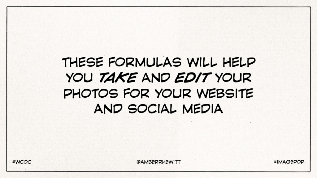 THESE FORMULAS WILL HELP YOU TAKE AND EDIT YOUR...