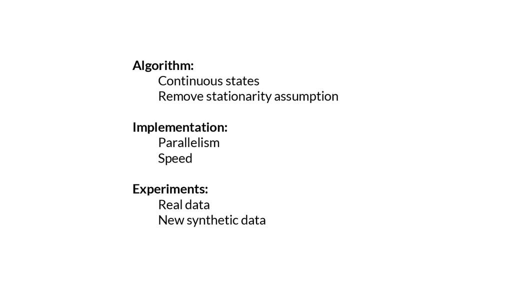 Algorithm: Continuous states Remove stationarit...