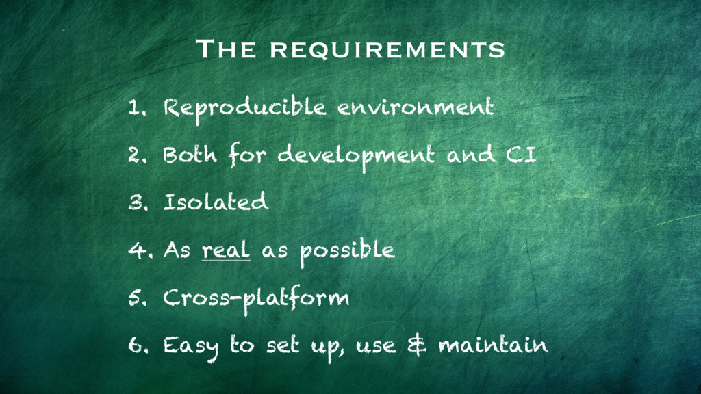 The requirements 1. Reproducible environment 2....