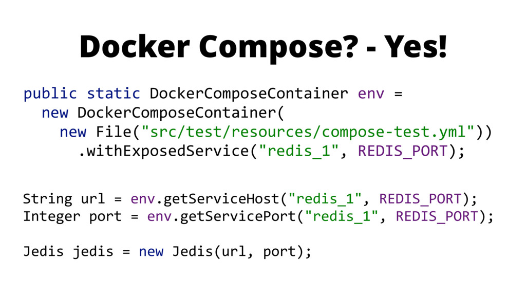 Docker Compose? - Yes! public static DockerComp...