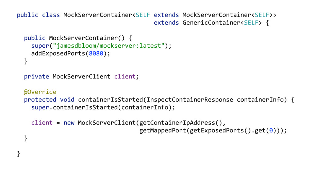 public class MockServerContainer<SELF extends M...