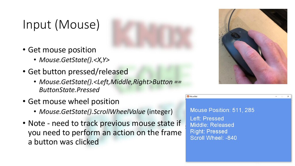Input (Mouse) • Get mouse position • Mouse.GetS...