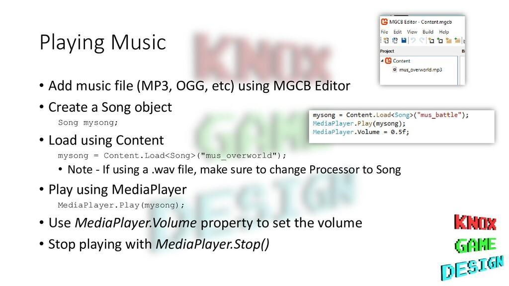 Playing Music • Add music file (MP3, OGG, etc) ...