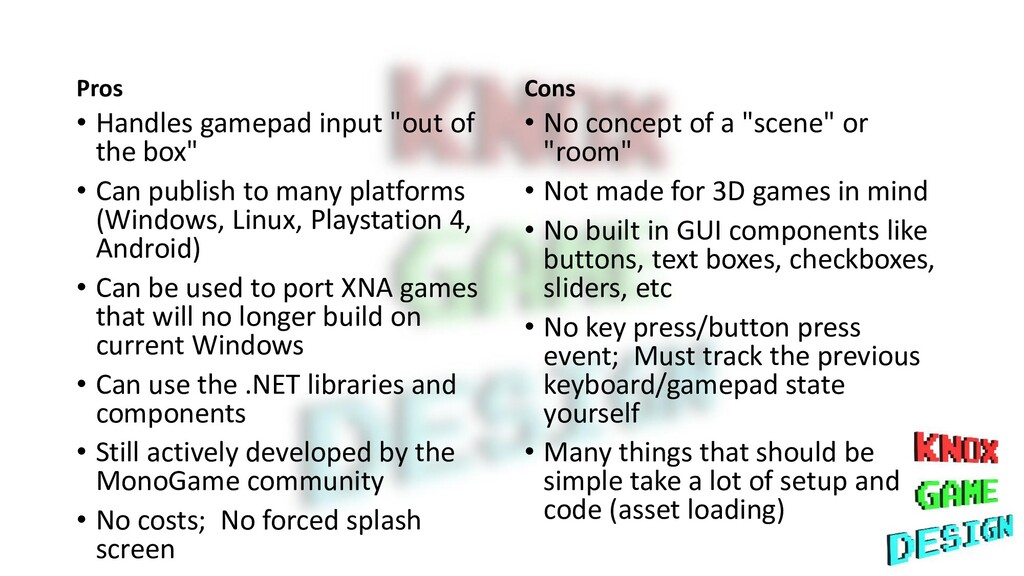 """Pros • Handles gamepad input """"out of the box"""" •..."""