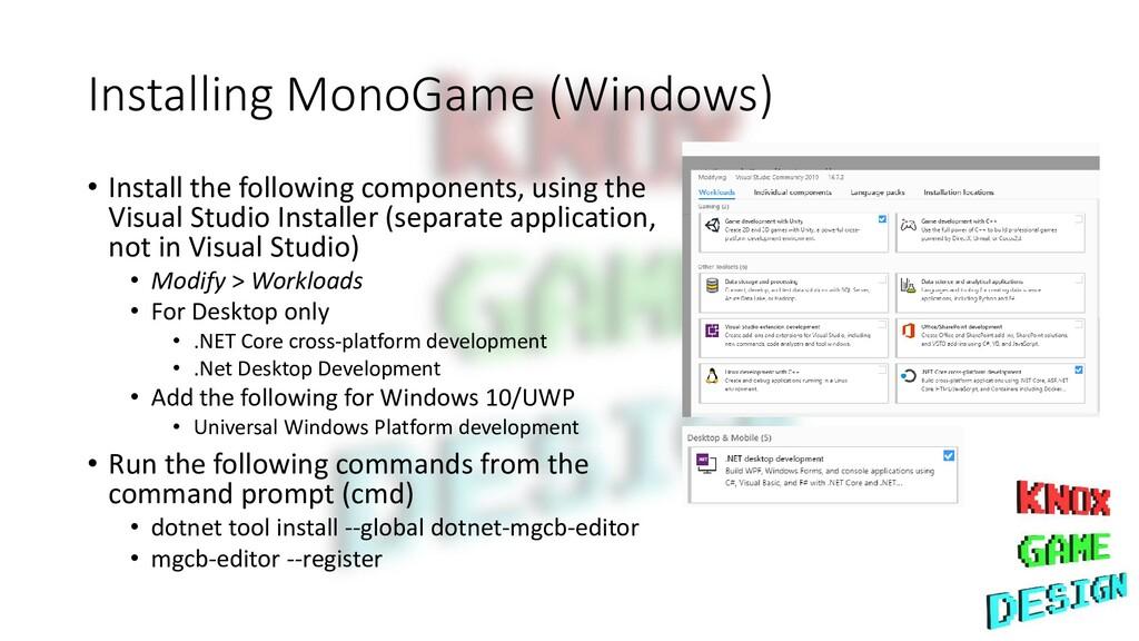 Installing MonoGame (Windows) • Install the fol...