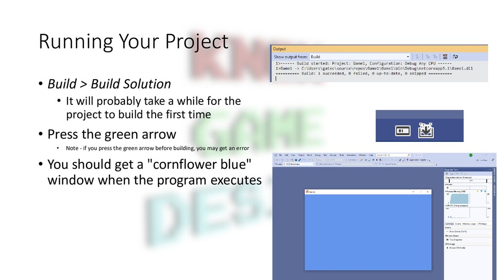 Running Your Project • Build > Build Solution •...