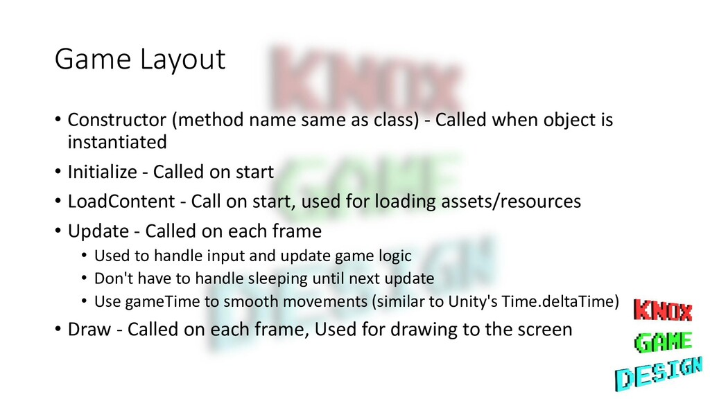 Game Layout • Constructor (method name same as ...