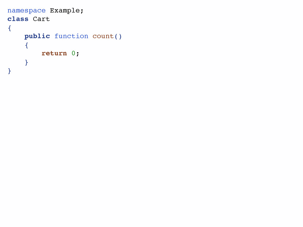 namespace Example; class Cart { public function...
