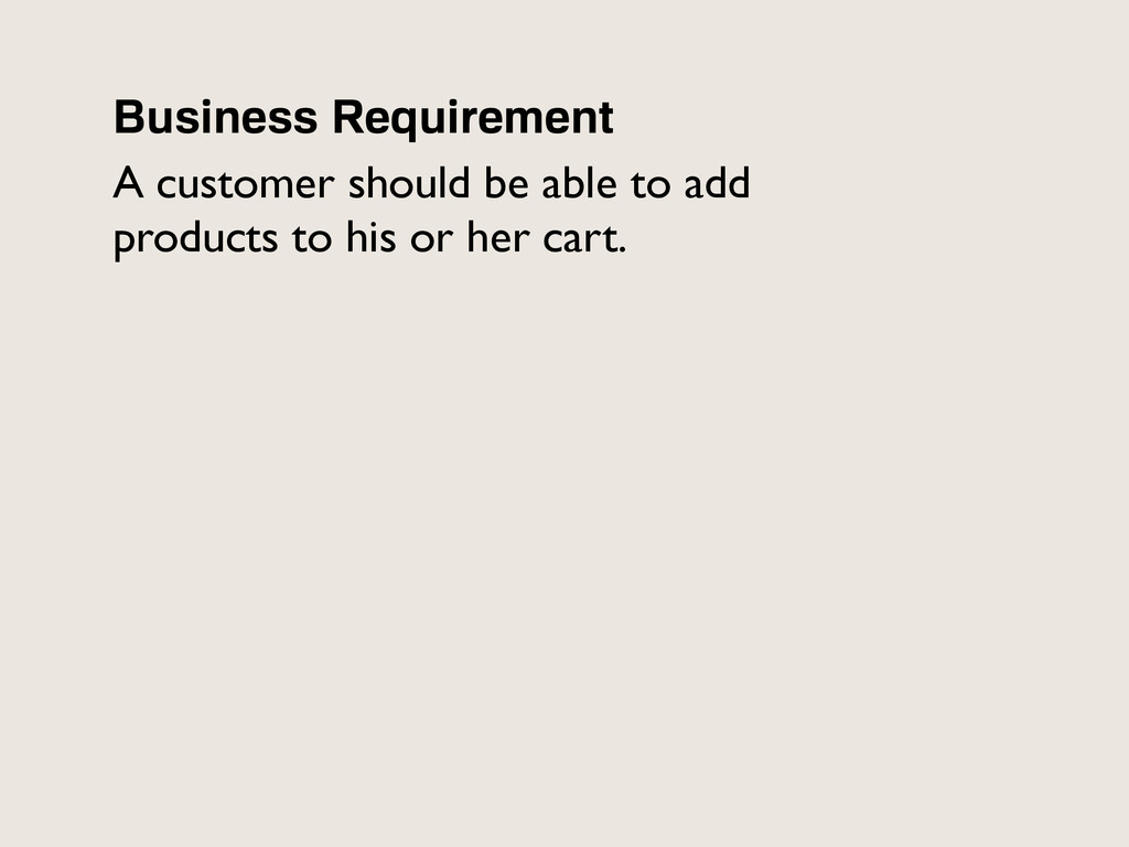 Business Requirement A customer should be able ...