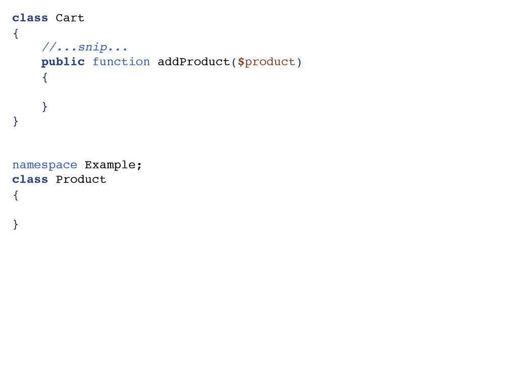 class Cart { //...snip... public function addPr...