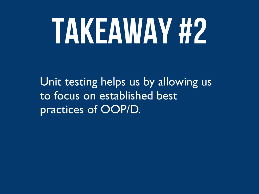 Unit testing helps us by allowing us to focus o...