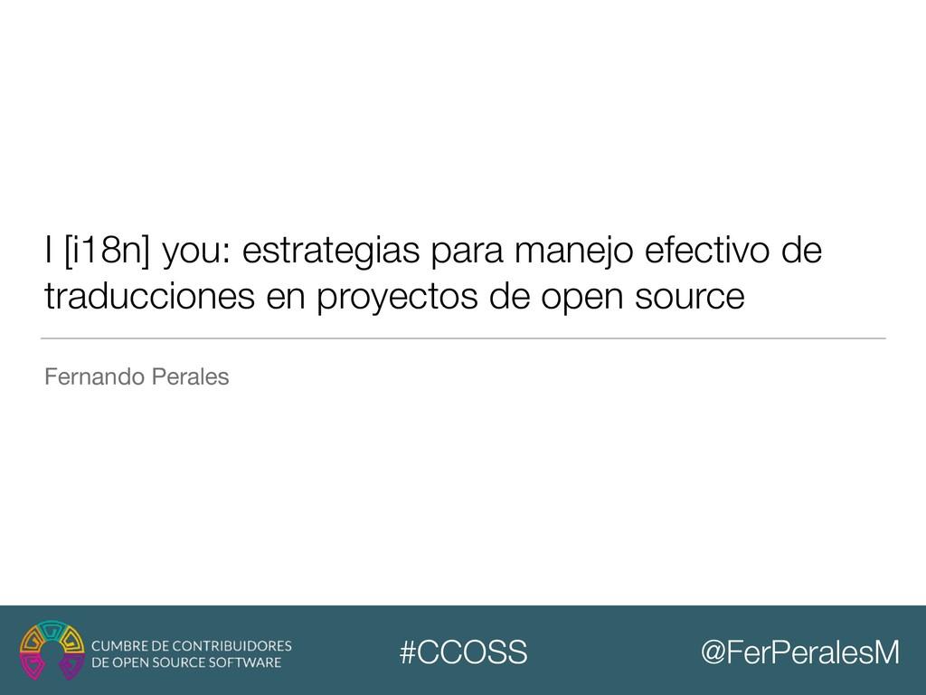 @FerPeralesM #CCOSS I [i18n] you: estrategias p...