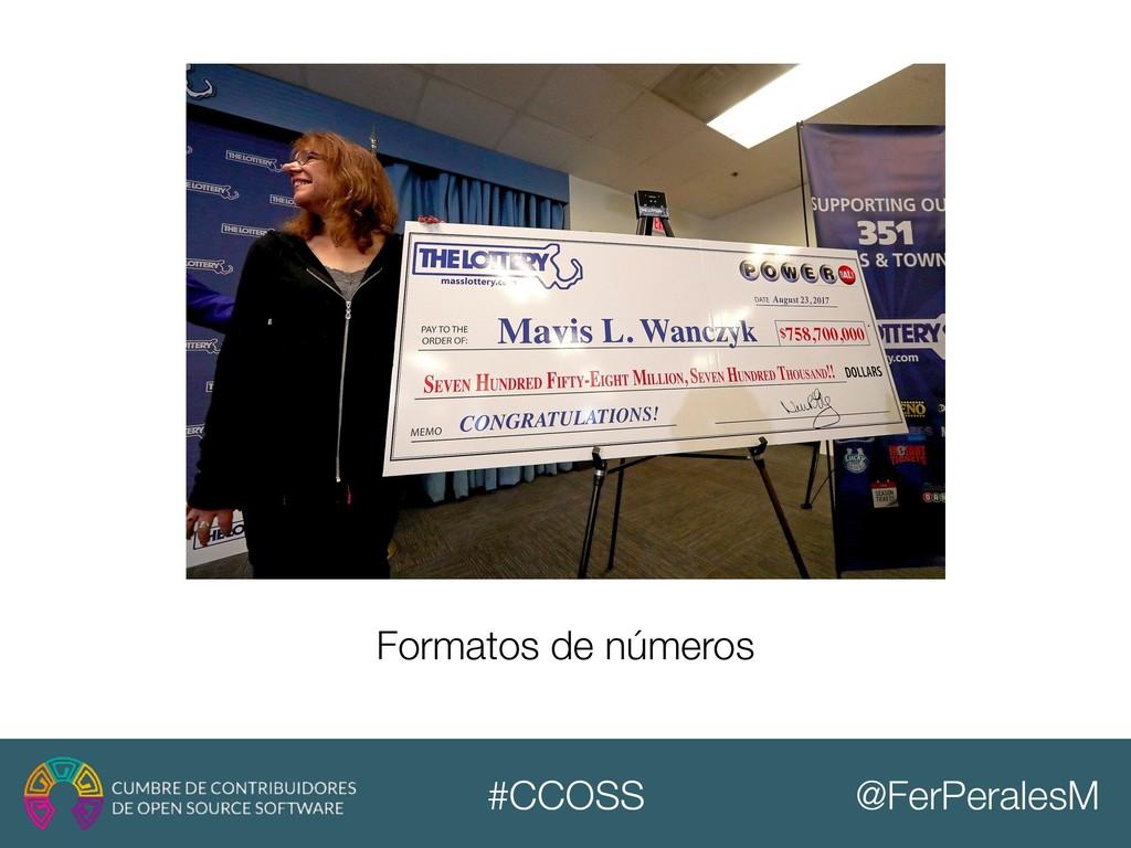 @FerPeralesM #CCOSS Formatos de números