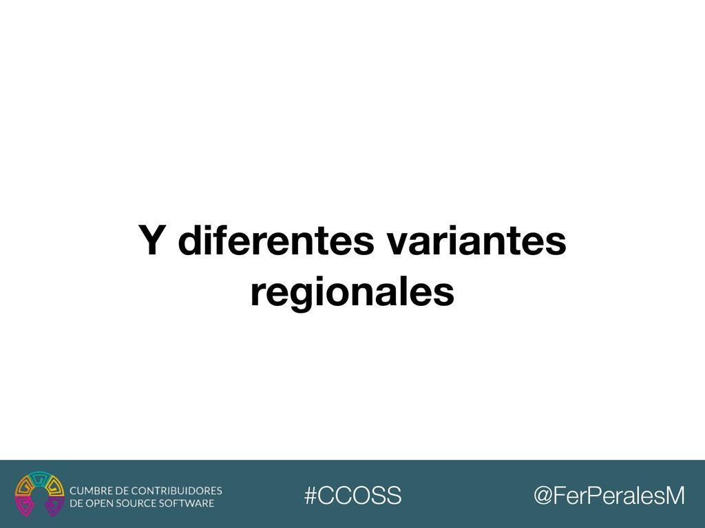 @FerPeralesM #CCOSS Y diferentes variantes regi...