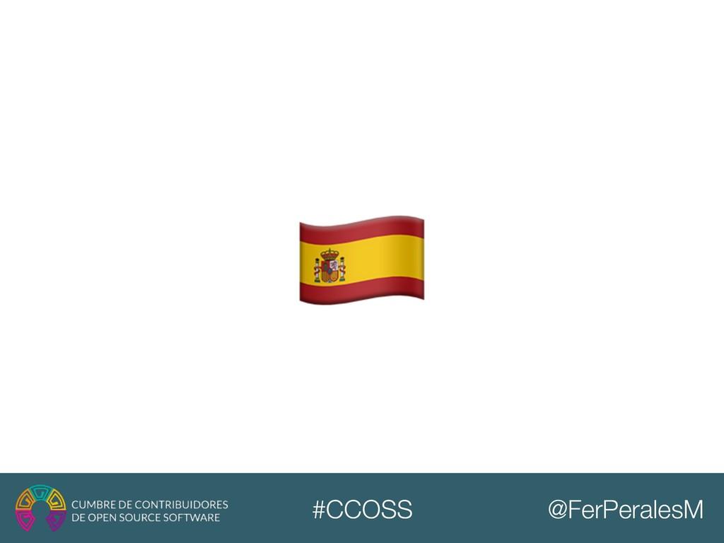 @FerPeralesM #CCOSS !