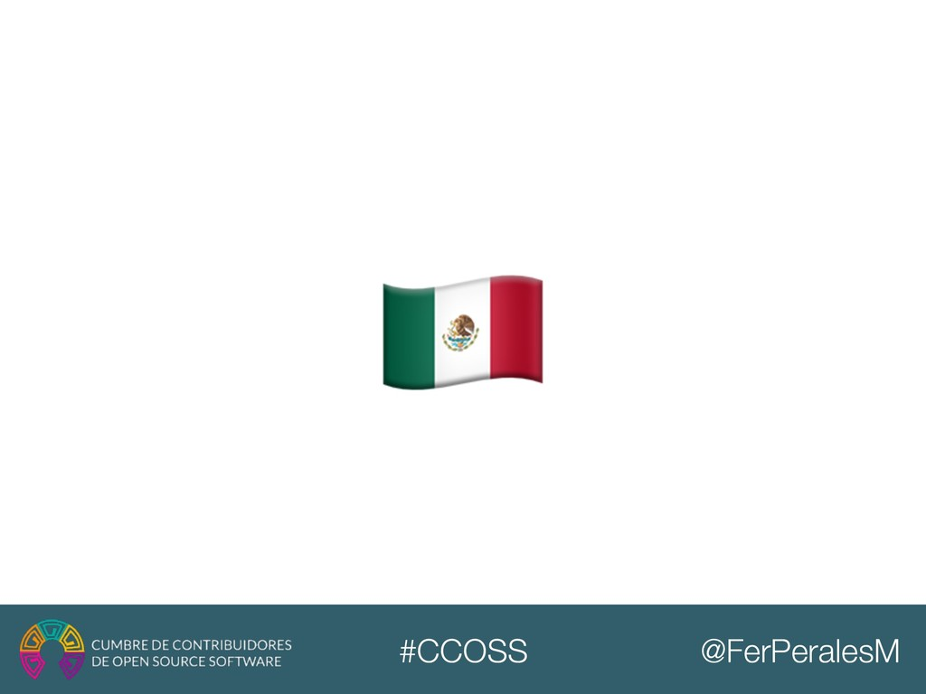 "@FerPeralesM #CCOSS """