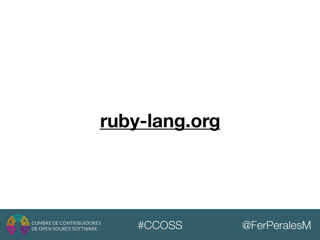 @FerPeralesM #CCOSS ruby-lang.org