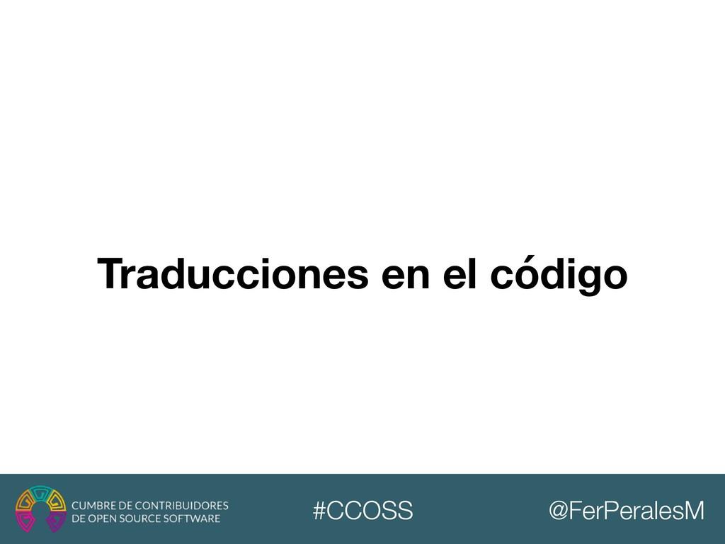 @FerPeralesM #CCOSS Traducciones en el código