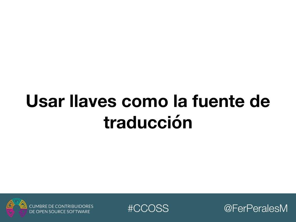 @FerPeralesM #CCOSS Usar llaves como la fuente ...