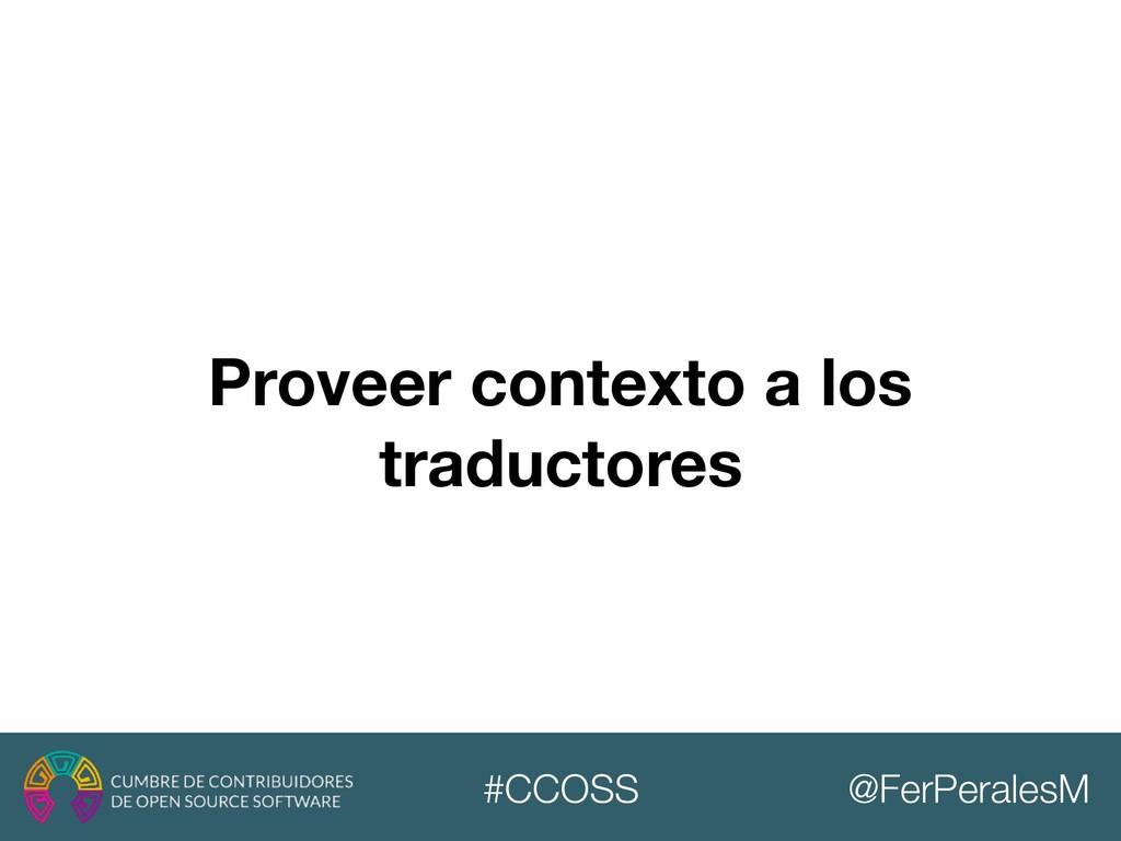 @FerPeralesM #CCOSS Proveer contexto a los trad...