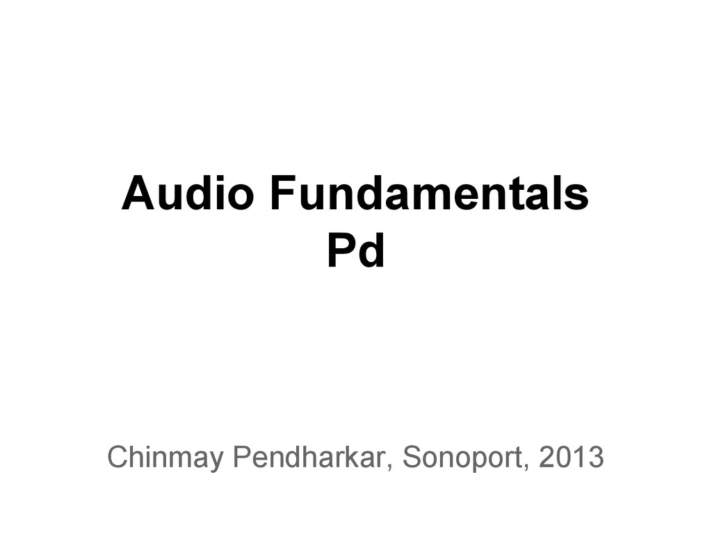 Audio Fundamentals Pd Chinmay Pendharkar, Sonop...