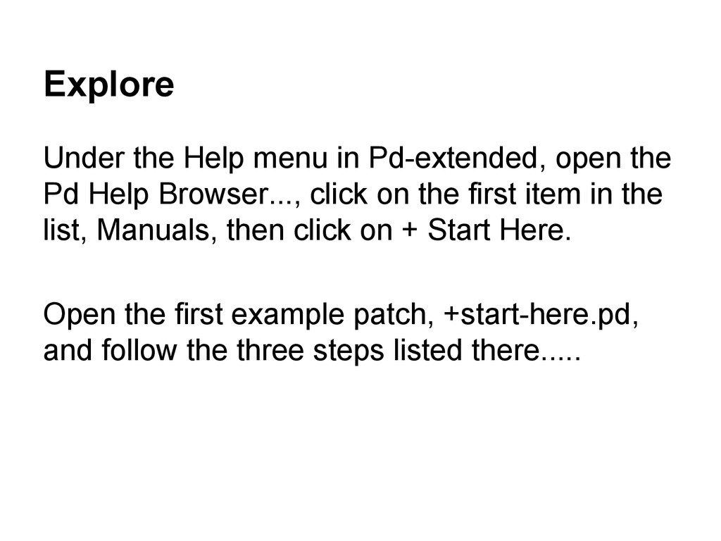 Explore Under the Help menu in Pd-extended, ope...