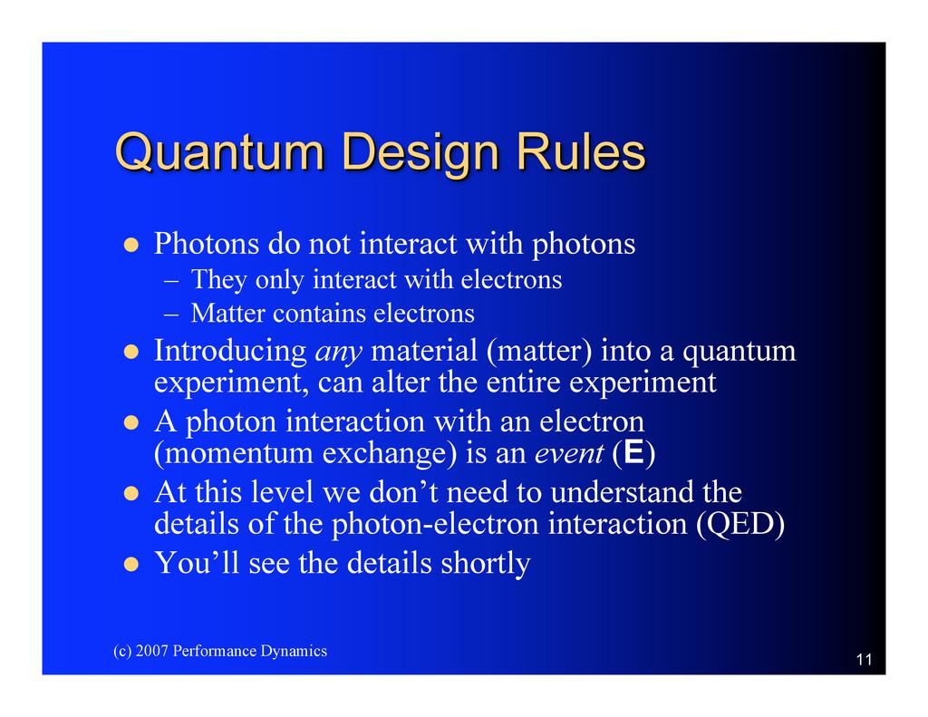 (c) 2007 Performance Dynamics 11 Quantum Design...