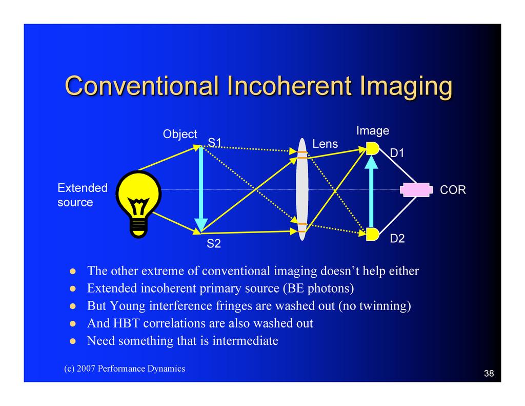 (c) 2007 Performance Dynamics 38 Conventional I...