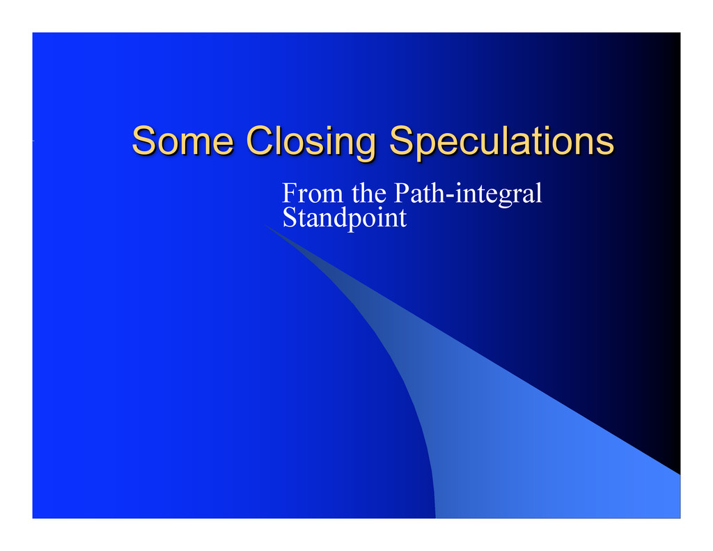 Some Closing Speculations Some Closing Speculat...
