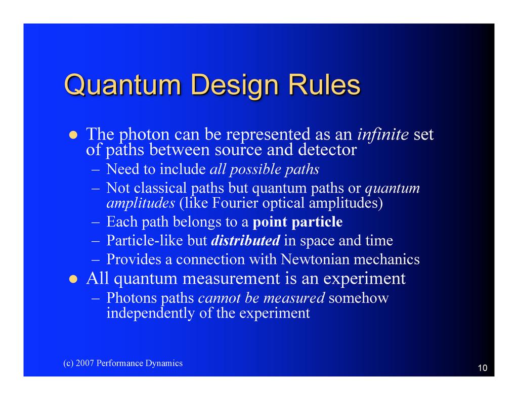 (c) 2007 Performance Dynamics 10 Quantum Design...