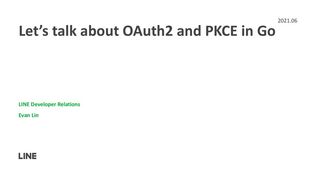 Let's talk about OAuth2 and PKCE in Go LINE Dev...