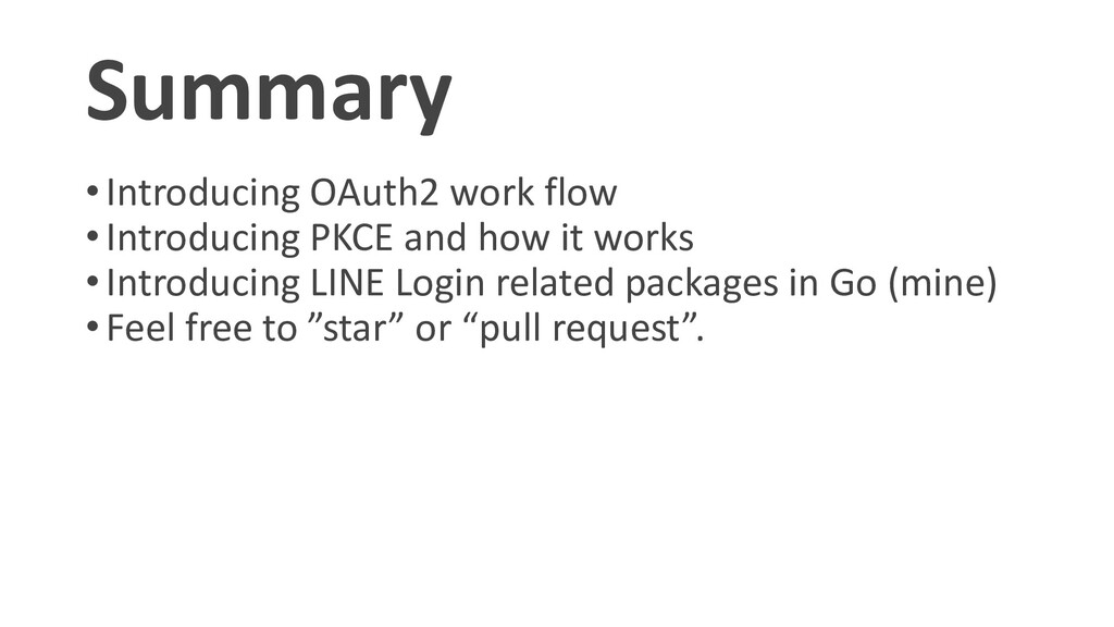 Summary •Introducing OAuth2 work flow •Introduc...