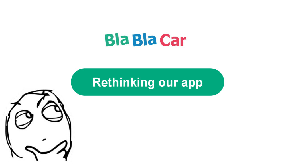Rethinking our app