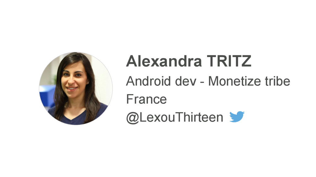 Alexandra TRITZ Android dev - Monetize tribe Fr...